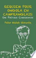 illustration du livre Requiem pour Ongola en Camfranglais: Une Poetique Camerounaise