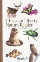 Christian Liberty Nature Reader  Book Five