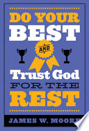 Do Your Best and Trust God for the Rest