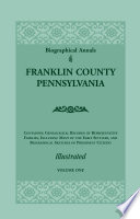 Biographical Annals of Franklin County, Pennsylvania, VOLUME 1