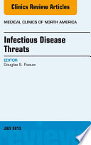 Infectious Disease Threats An Issue Of Medical Clinics  book