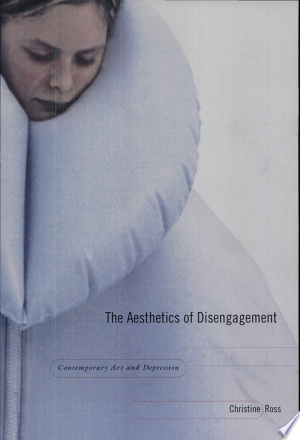 The Aesthetics of Disengagement: Contemporary Art and Depression - ISBN:9780816645398