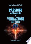 Passioni della mente e vibrazioni del cuore