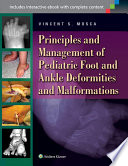 Principles and Management of Pediatric Foot and Ankle Deformities and Malformations