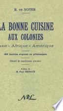 La Bonne Cuisine Aux Colonies