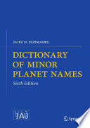 Dictionary of Minor Planet Names Exceeded A Quarter Million The New Sixth Edition