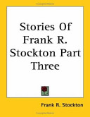 Stories of Frank R. Stockton Part Three