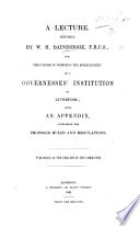 A Lecture ... For The Purpose Of Promoting The Establishment Of A Governesses' Institution In Liverpool; With An Appendix, Containing The Proposed Rules And Regulations : ...