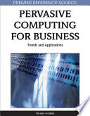Pervasive Computing for Business  Trends and Applications