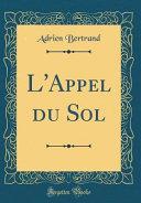 L'Appel du Sol (Classic Reprint)