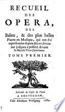 Les festes de l'amour et de Bacchus (1682). Psyché (1683). Cadmus et Hermione (1682). Alceste ; ou, Le triomphe d'Alcide (1683). Thesée (1683). Atys (1682). Amadis (1684). Roland (1685)