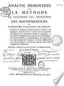 Analyse d  montr  e  ou la m  thode de r  soudre les probl  mes des math  matiques  et d apprendre facilement ces sciences