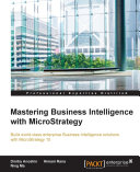 Mastering Business Intelligence with MicroStrategy