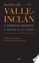 Ram  n del Valle Incl  n y Josefina Blanco