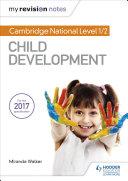 My Revision Notes: Cambridge National Level 1/2 Child Development
