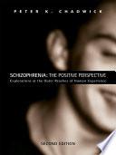 Schizophrenia The Positive Perspective