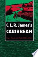 C  L  R  James   s Caribbean