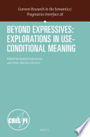 Beyond Expressives  Explorations in Use Conditional Meaning