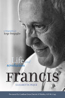 Pope Francis: Life and Revolution Book