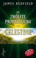 Die zwölfte Prophezeiung von Celestine