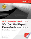 OCE Oracle Database SQL Certified Expert Exam Guide  Exam 1Z0 047