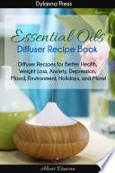 Essential Oils Diffuser Recipe Book