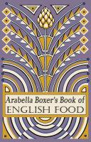 Arabella Boxer's Book of English Food