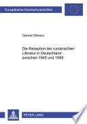 Die Rezeption der rumänischen Literatur in Deutschland zwischen 1945 und 1989