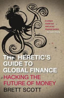 The Heretic s Guide to Global Finance