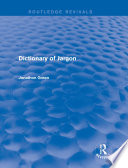 Dictionary of Jargon  Routledge Revivals