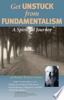 Get Unstuck From Fundamentalism A Spiritual Journey