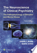 The Neuroscience of Clinical Psychiatry