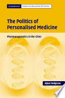 The Politics Of Personalised Medicine : drugs, has been hailed as a revolutionary...
