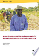 Assessing opportunities and constraints for biofuel development in sub Saharan Africa
