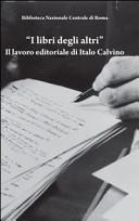 I libri degli altri    Il lavoro editoriale di Italo Calvino