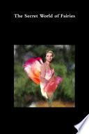 The Secret World of Fairies