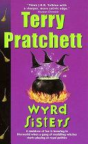 Wyrd Sisters by Terence David John Pratchett