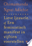 Lieve Ijeawele Of Een Feministisch Manifest In Vijftien Suggesties