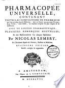 Pharmacopée universelle contenant toutes les compositions de pharmacie qui sont en usage dans la médecine (sic)... par Nicolas Lemery