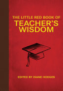 The Little Red Book of Teacher s Wisdom