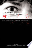 Killing Women : and violence find important connections in the...