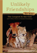 Unlikely Friendships for Kids  the Leopard and the Cow