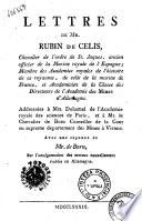 Lettres de Mr. Rubin de Celis, chevalier de l'ordre de St. Jaques, ancien officier de la Marine royale de L'Espagne ... addressées à Mrs. Duhamel de l'academie Royale des sciences de Paris , et à Mr. le chavalier de Born conseiller de la Cour au supreme departement des Mines à Vienne. Avec une reponse de Mr. de Born sur l'amalgamation des metaux nouvellement établie en Allemange