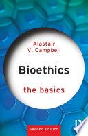 Bioethics  The Basics