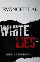 Evangelical White Lies