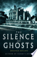 Ebook The Silence of Ghosts Epub Jonathan Aycliffe Apps Read Mobile