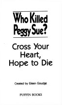 Cross Your Heart, Hope To Die : miss peggy sue, she finds all kinds of...