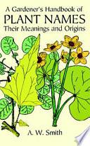 A Gardener s Handbook of Plant Names