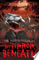 The Monstrumologist  The Terror Beneath
