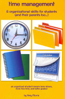 Time Management and Organizational Skills for Students  And Their Parents Too